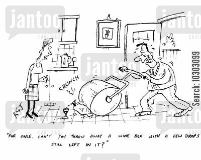 tasters cartoon humor: 'For once, can't you throw away a wine box with a few drops still left in it?'