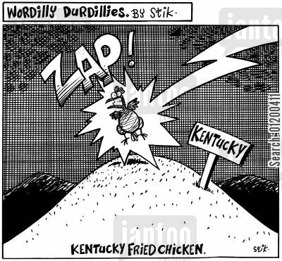 kentucky cartoon humor: Wordilly Durdillies - Kentucky Fried Chicken