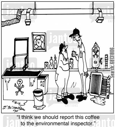 environmental inspectors cartoon humor: 'I think we should report this coffee to the environmental inspector.'