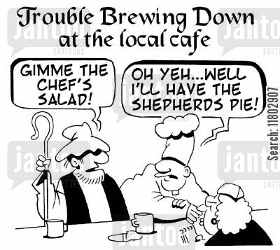 shepherds pie cartoon humor: Trouble brewing down at the local cafe: 'Gimme the chef's salad!' 'Oh eh, well I'll have the shepherd's pie.'