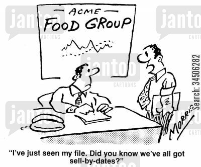 food manufacturer cartoon humor: 'I've just seen my file. Did you know we've all got sell-by-dates?'