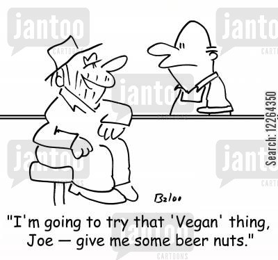 beer nuts cartoon humor: 'I'm going to try that 'vegan' thing, Joe -- give me some beer nuts.'