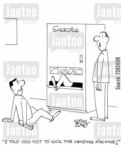 frustrations cartoon humor: 'I told you not to kick the vending machine!'