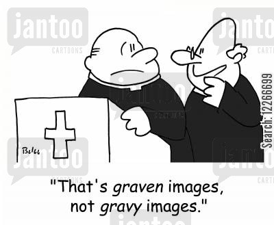 gravy cartoon humor: 'That's GRAVEN images, not GRAVY images.'