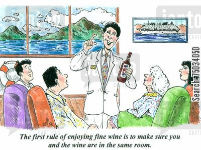cruising cartoon humor: 'The first rule of enjoying fine wine is to make sure you and the wine are in the same room.'