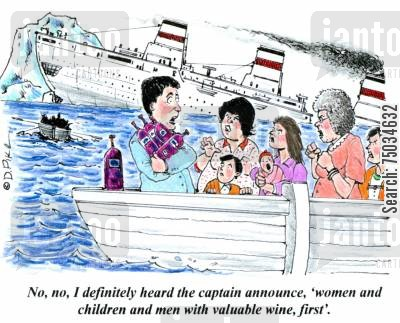 lifeboat cartoon humor: 'No, no, I definitely heard the captain announce, 'women and children and men with valuable wine, first'.'