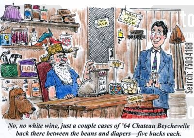 inventory cartoon humor: 'No, no white wine, just a couple cases of '64 Chateau Beychevelle back there between the beans and the diapers - five bucks each.'