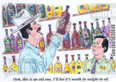 crude oil cartoon humor: 'Ooh, this is an old one. I'll bet it's worth its weight in oil.'