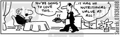 nutritional value cartoon humor: 'You'll love this, it has no nutritional value.'