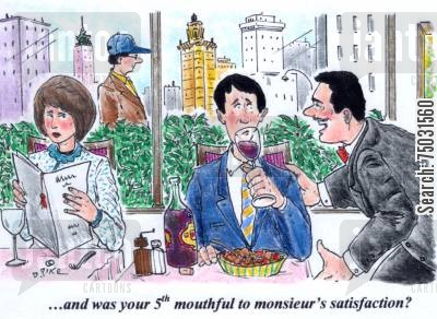 excess cartoon humor: '...and was your 5th mouthful to monsieur's satisfaction?'