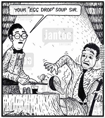 chinese foods cartoon humor: 'Your 'Egg drop' soup Sir.'