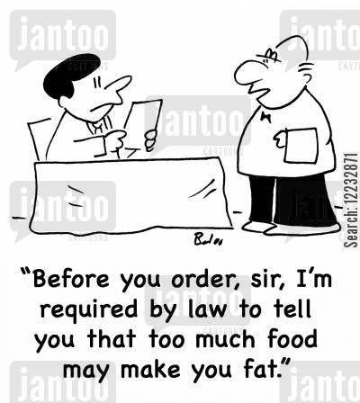 healh warnings cartoon humor: 'Before you order, sir, I'm required by law to tell you that too much food may make you fat.'