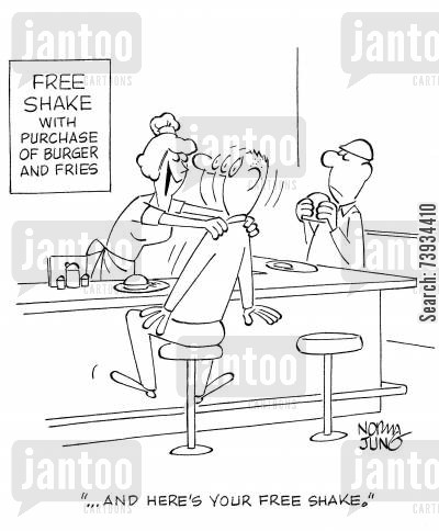 advertisements cartoon humor: '...and here's your free shake.'