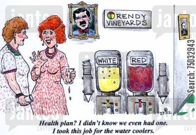 benefit cartoon humor: 'Health plan? I didn't know we even had one. I took this job for the water coolers.'