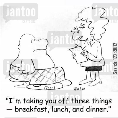 comfort eating cartoon humor: 'I'm taking you off three things - breakfast, lunch, and dinner.'