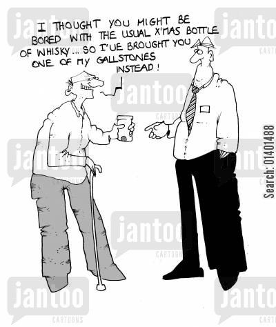 gallstones cartoon humor: 'I thought you'd be bored with the usual xmas bottle of whisky...so i've brought one of my gallstones instead.'