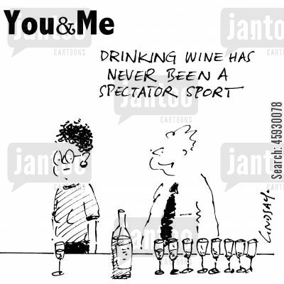 drinking wines cartoon humor: Drinking wine has never been a spectator sport.