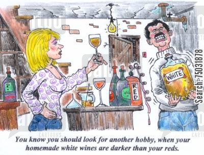 interests cartoon humor: 'You know you should look for another hobby, when your homemade white wines are darker than your reds.'