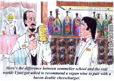 cheeseburger cartoon humor: 'Here's the difference between sommelier school and the real world: I just got asked to recommend a vegan wine to pair with a bacon double cheeseburger.'