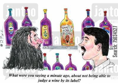 label cartoon humor: 'What were you saying a minute ago, about not being able to judge a wine by its label?'