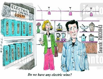 corkscrew cartoon humor: 'Do we have any electric wine?'