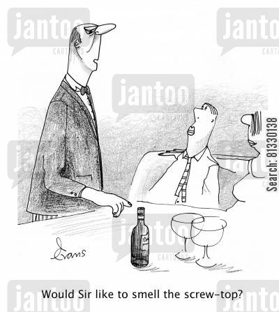 gourmet cartoon humor: 'Would Sir like to smell the screw-top?'