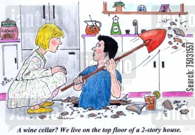 apartment cartoon humor: 'A wine cellar? We live on the top floor of a 2-story house.'