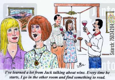 interests cartoon humor: 'I've learned a lot from Jack talking about wine. Every time he starts, I go in the other room and find something to read.'