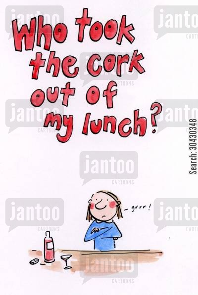 boozy lunch cartoon humor: 'Who took the cork out of my lunch?'