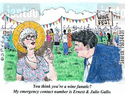 emergency numbers cartoon humor: 'You think you're a wine fanatic My emergency contact number is Ernest Julio Gallo,'