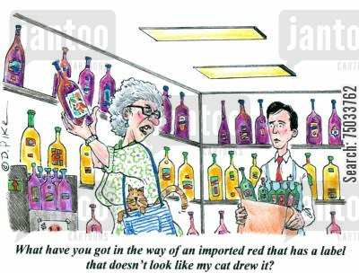 label cartoon humor: 'What have you got in the way of an imported red that has a label that doesn't look like my cat drew it?'