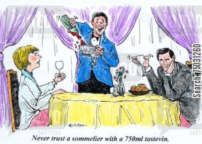 patrons cartoon humor: 'Never trust a sommelier with a 750ml tastevin.'