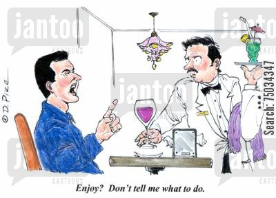impoliteness cartoon humor: 'Enjoy? Don't tell me what to do.'