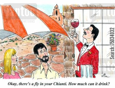 customer complaint cartoon humor: 'Okay, there's a fly in your Chianti. How much can it drink?'
