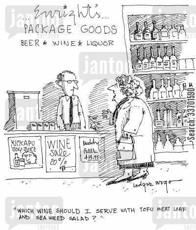 tofu cartoon humor: 'Which wine should I serve with tofu meat loaf and seaweed salad?'
