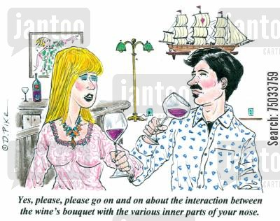 aroma cartoon humor: 'Yes, please, go on and on about the interaction between the wine's bouquet and the various inner parts of your nose.'