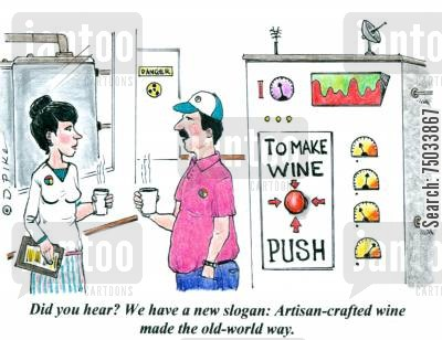 brewers cartoon humor: 'Did you hear? We have a new slogan: Artisan-crafted wine made the old-world way.'