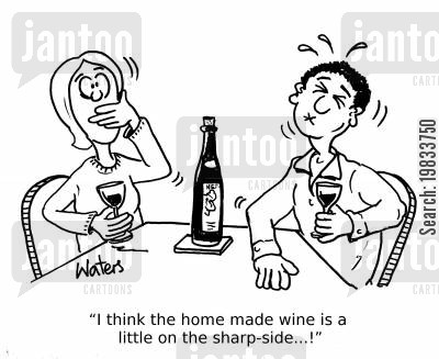 home brew cartoon humor: 'I think the home made wine is a little on the sharp-side...!'