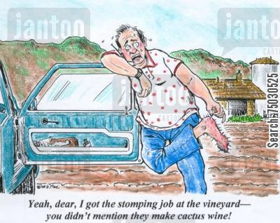 recommendations cartoon humor: 'Yeah, dear, I got the stomping job at the vineyard--you didn't mention they make cactus wine!'