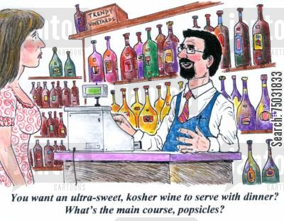popsicle cartoon humor: 'You want an ultra-sweet, kosher wine to serve with dinner? What's the main course, popsicles?'