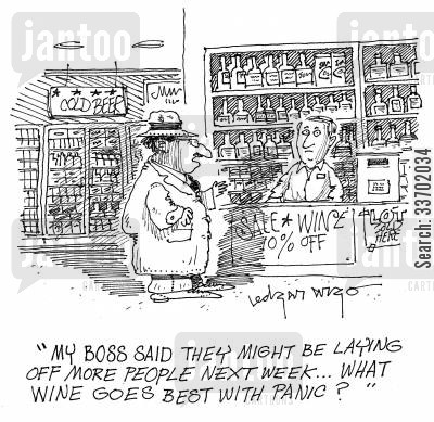 shopping panic cartoon humor: 'My boss said they might be laying off more people next week...what wine goes best with panic?'
