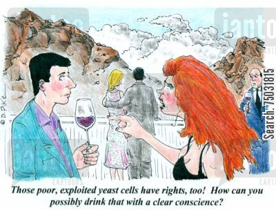 consciences cartoon humor: 'Those poor, exploited yeast cells have rights, too! How can you possibly drink that with a clear conscience?'