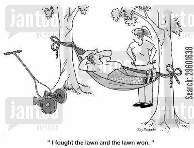 cut the grass cartoon humor: 'I fought the lawn and the lawn won.'