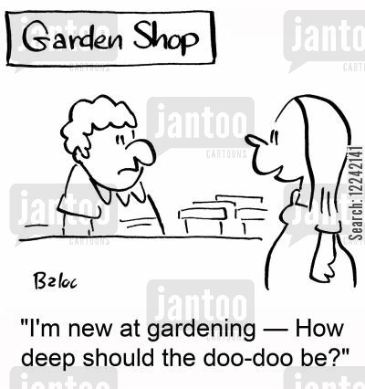 garden centre cartoon humor: 'I'm new at gardening -- How deep should the doo-doo be?'