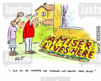 payback cartoon humor: 'I told you you underpaid the gardener who planted these bulbs.'