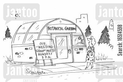 social group cartoon humor: Botanical Gardens - Our Weeding Group Meets Mondays 3pm.