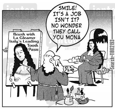 da vinci cartoon humor: Brush with La Gleamo Italy's leading tooth paste...'Smile! It's a job isn't it: no wonder they call you Mona.'