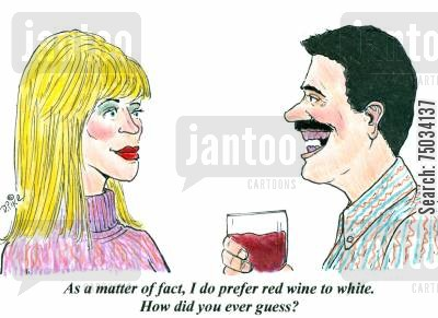 embarrass cartoon humor: 'As a matter of fact, I do prefer red wine to white. How did you ever guess?'