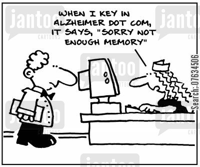 degenerative diseases cartoon humor: When I key in Alzheimer dot com, it says 'sorry, not enough memory'.