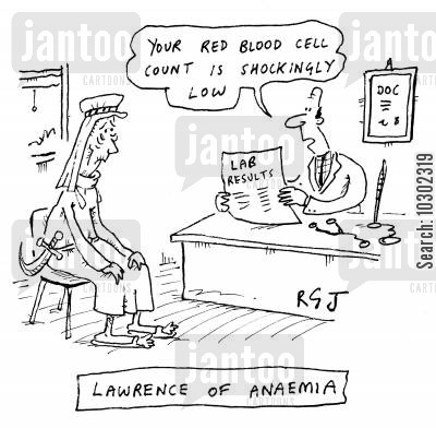 red blood cells cartoon humor: Lawrence of Anaemia - Your red blood cell count is shockingly low.